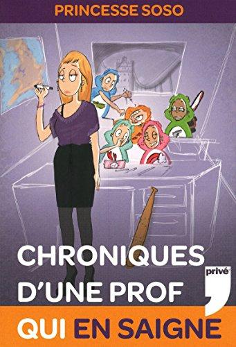 CHRONIQUES D'UNE PROF QUI EN SAIGNE