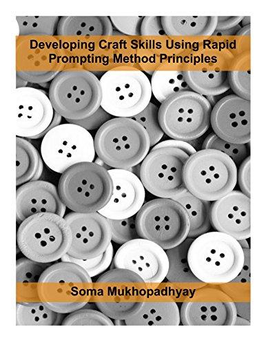 Developing Craft Skills using Rapid Prompting Method Principles (English Edition)