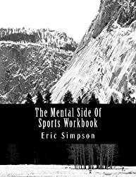 The Mental Side Of Sports Workbook