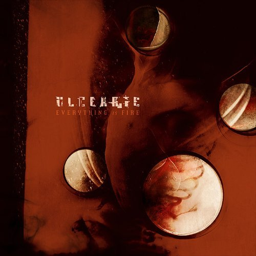 Everything Is Fire by Ulcerate (2009-04-07)