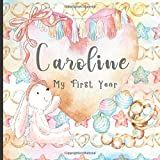 Caroline: Record and Celebrate Your  Baby's 1st Year With This Baby Milestone Journal