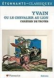 yvain ou le chevalier au lion chretien de troyes - gf flammarion - 01/01/1997