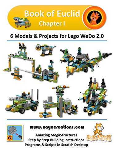 Book of Euclid Chapter I: 6 Models & Projects for Lego WeDo 2.0 (English Edition)