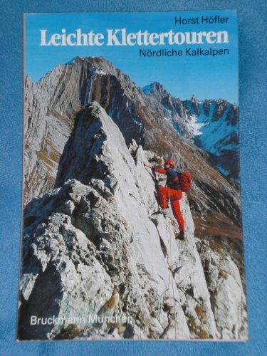 Leichte Klettertouren. Nördliche Kalkalpen. Die schönsten Routen zwischen Lechquellen- und Tennengebirge