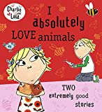 Charlie and Lola: I Absolutely Love Animals (English Edition)