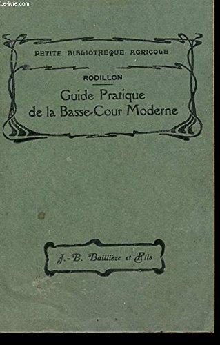GUIDE PRATIQUE DE LA BASSE-COUR MODERNE. par RODILLON JEAN