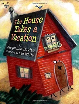 The House Takes A Vacation by [Davies, Jacqueline]