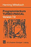 Programmierkurs TURBO-PASCAL Version 7.0 - Prof Henning Mittelbach