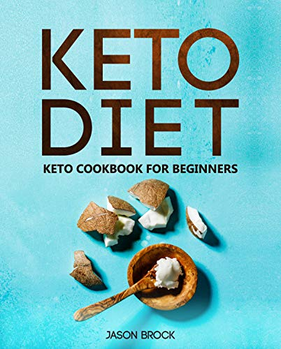 Keto Diet: Keto Cookbook For Beginners: Keto Diet For Beginners: The Ultimate Keto Diet Book With Easy To Cook Ketogenic Diet Recipes For Rapid Weight ... Carb Cookbook 1) por Jason Brock epub