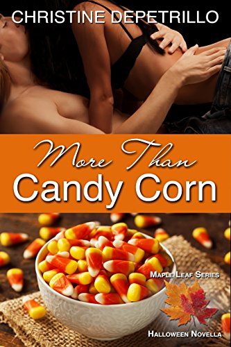 More Than Candy Corn (The Maple Leaf Series) (English Edition)