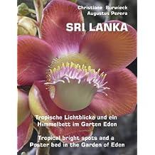 Sri Lanka Tropische Lichtblicke und ein Himmelbett im Garten Eden -Tropical bright spots and a Poster bed in the Garden of Eden