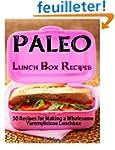 Paleo Lunch Box Recipes: 50 Recipes f...