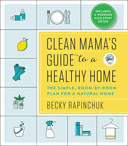 Clean Mama's Guide to a Healthy Home: The Simple, Room-by-Room Plan for a Natural Home (English Edition)