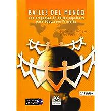 BAILES DEL MUNDO. Una propuesta de bailes populares para educación primaria (Educación Física / Pedagogía / Juegos) - 9788480196727