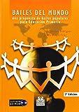 BAILES DEL MUNDO. Una propuesta de bailes populares para educación primaria (Educación Física/Pedagogía/Juegos) - 9788480196727