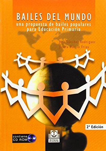 BAILES DEL MUNDO. Una propuesta de bailes populares para educación primaria (Educación Física/Pedagogía/Juegos) - 9788480196727 por José Sánchez Rodríguez