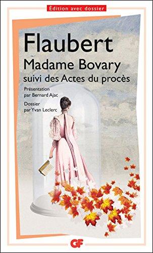 Madame Bovary, mœurs de province: suivi des Actes du procès