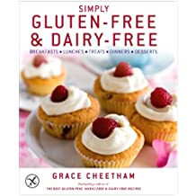 Simply Gluten-Free and Dairy-Free: Inspiringly Easy and Truly Delicious Recipes