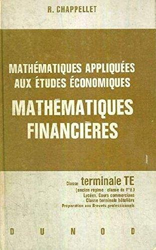 Mathématiques appliquées aux études économiques Mathématiques financières classe de 1re T.E.