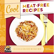 Cool Meat-Free Recipes: Delicious & Fun Foods Without Meat (Cool Recipes for Your Health)