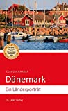 Dänemark: Ein Länderporträt (2., aktualisierte Auflage 2017; diese Buchreihe wurde ausgezeichnet mit dem ITB-BuchAward) -