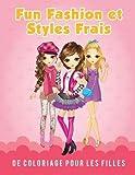 Telecharger Livres Fun Fashion et Styles Frais de Coloriage pour les filles (PDF,EPUB,MOBI) gratuits en Francaise