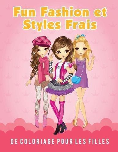 Fun Fashion et Styles Frais de Coloriage pour les filles par Young Scholar