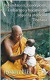 Fecundación, Concepción, Embarazo y Nacimiento según la Medicina Tibetana