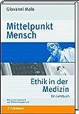 Mittelpunkt Mensch: Ethik in der Medizin: Ein Lehrbuch