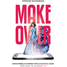Makeover:  How Mobile Flipped the Shopping Cart (English Edition)