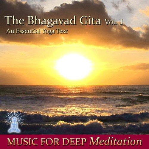 The Bhagavad Gita - An Essential Yoga Text, Vol. 1