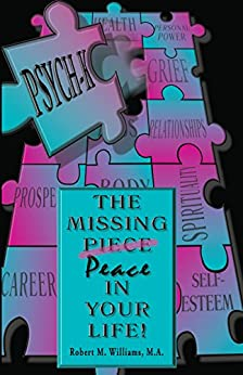 PSYCH-K... The Missing Piece/Peace In Your Life par [Williams, Robert]