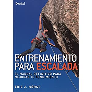 Entrenamiento para escalada. El manual definitivo para mejorar tu rendimiento