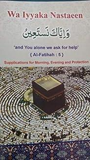 Wa Iyyaka Nastaeen - supplication for Morning, Evening and protection (Arabic - English )