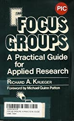 Focus Groups: A Practical Guide for Applied Research by Richard A. Krueger (1988-09-12)