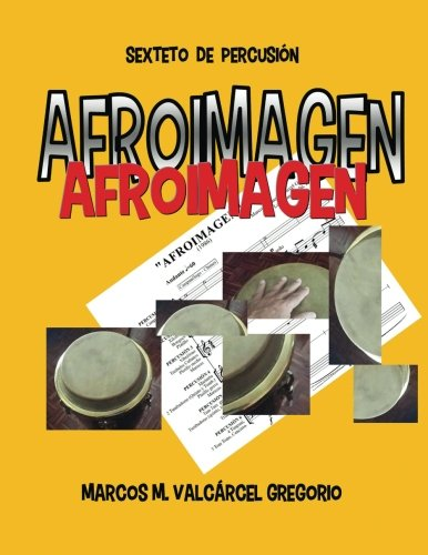 Afroimagen: Sexteto de Percusión por Marcos Valcárcel Gregorio
