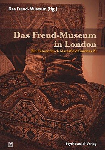 Das Freud-Museum in London: Ein Führer durch Maresfield Gardens 20 (Bibliothek der Psychoanalyse)