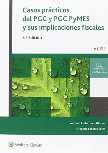 Casos prácticos del PGC y PGC PyMES y sus implicaciones fiscales (5ª ed.) por Aa. Vv.
