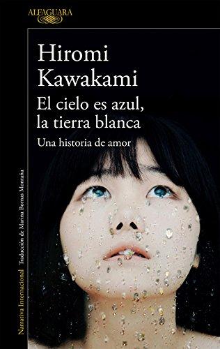 El Cielo Es Azul, La Tierra Blanca /The Briefcase Aka Strange Weather in Tokyo por Hiromi Kawakami