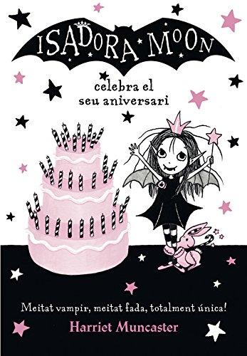 La Isadora Moon celebra el seu aniversari (La Isadora Moon) (Infantil)
