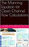 The Manning Equation for Open Channel Flow Calculations