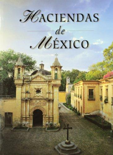 HACIENDAS DE MEXICO por Ricardo Rendon Garcini