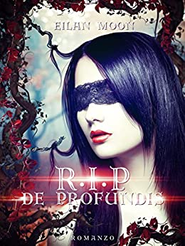 R.I.P. De Profundis (The R.I.P. Trilogy Vol. 2) di [Moon, Eilan]