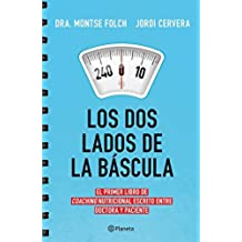 Los Dos Lados De La Báscula. El Primer Libro De Coaching Nutricional Escrito Entre Doctora Y Paciente (Prácticos)
