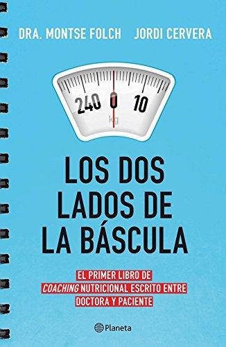 Los dos lados de la báscula: El primer libro de coaching nutricional escrito entre doctora y paciente (Prácticos)