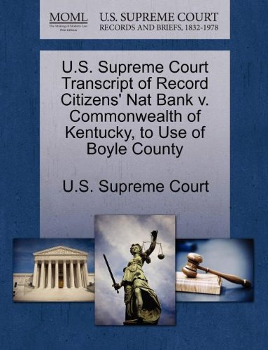 us-supreme-court-transcript-of-record-citizens-nat-bank-v-commonwealth-of-kentucky-to-use-of-boyle-c