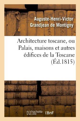 Architecture toscane, ou Palais, maisons...