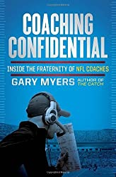 Coaching Confidential: Inside the Fraternity of NFL Coaches by Gary Myers (2012-11-13)