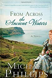 From Across the Ancient Waters (The Green Hills of Snowdonia) by Michael Phillips (2012-02-01)