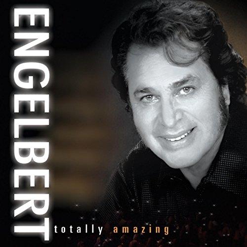 Engelbert: Totally Amazing